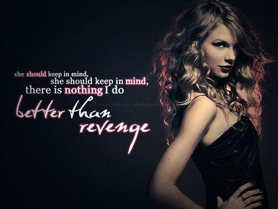 Taylor Swift- Better Than Revenge
