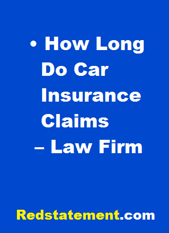 How Long Do Car Insurance Claims Take Horst Law Firm Car