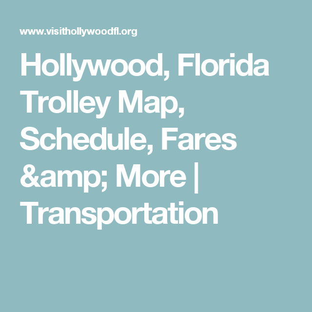 Hollywood Florida Map.Hollywood Florida Trolley Map Schedule Fares More