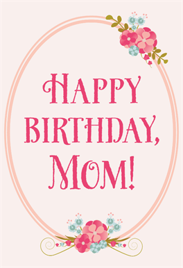 Floral Birthday For Mom Free Birthday Card Greetings Island Birthday Cards For Mom Mom Cards Birthday Wishes For Mom