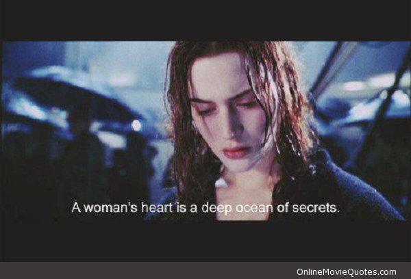 Deep Ocean Of Secrets Movie Quote From Titanic See More Of The Best Movie Quotes Www Onlinemoviequot Titanic Movie Quotes Titanic Quotes Movie Quotes