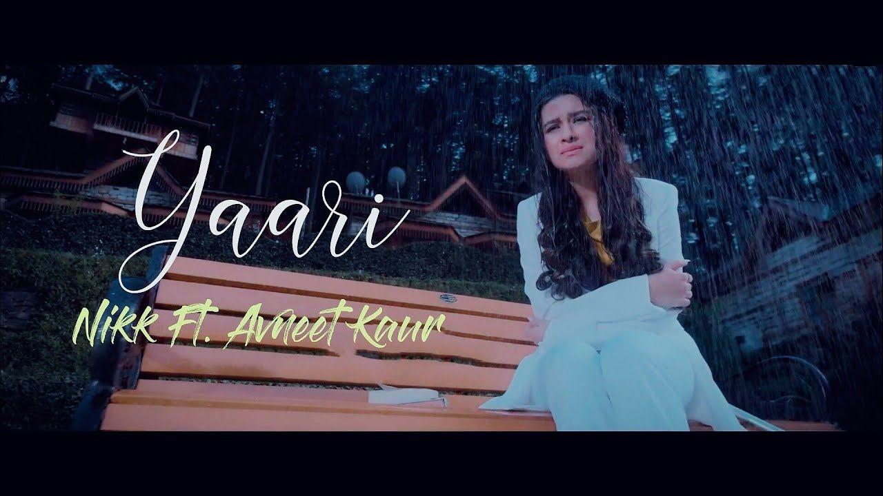 Yaari Lyrics Nikk Ft Avneet Kaur Latest Punjabi Songs