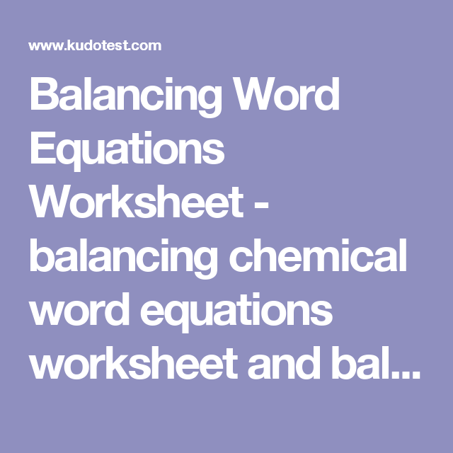 Balancing Word Equations Worksheet balancing chemical word – Worksheet Word Equations