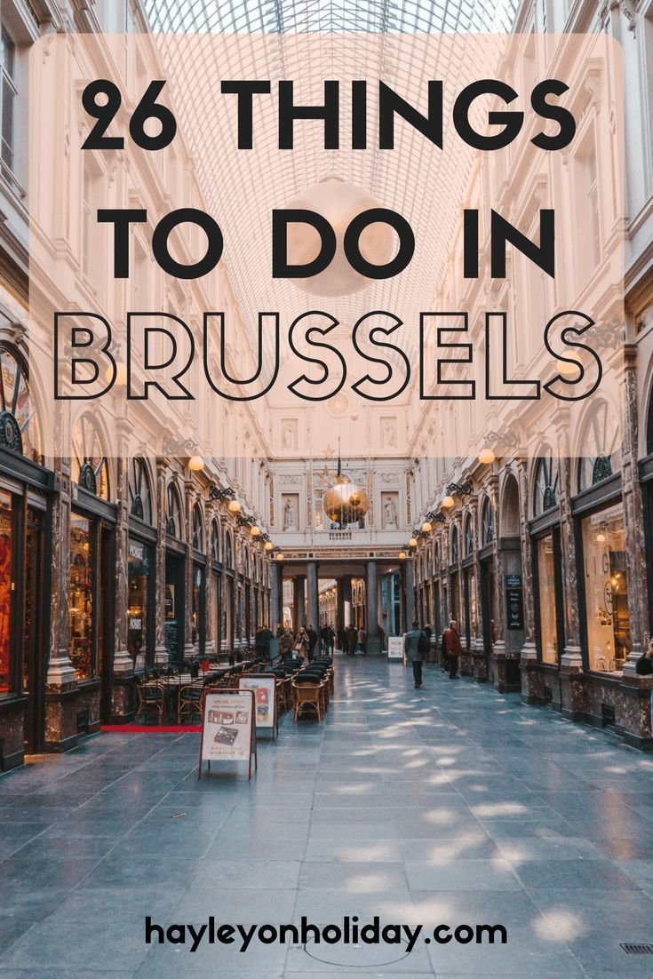 Things To Do in Brussels, Belgium and Exactly What
