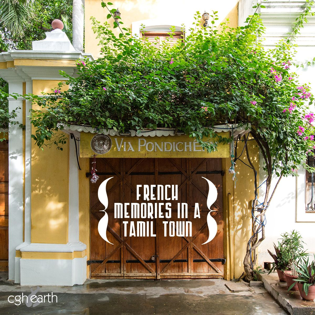 Explore The French Hues Of Pondicherry With Our Heritage