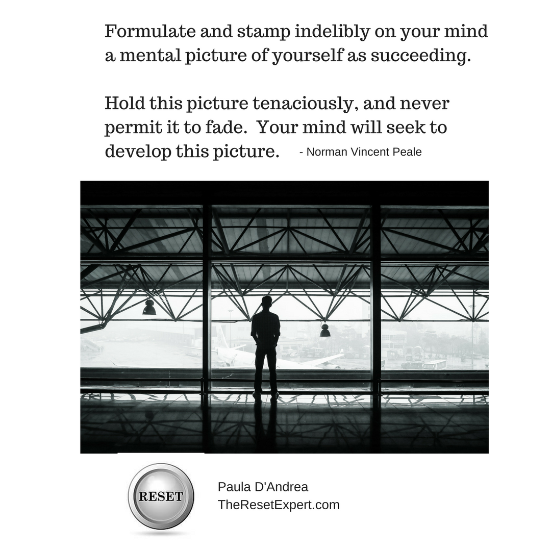 Give yourself a mental picture of success - TheResetExpert.com