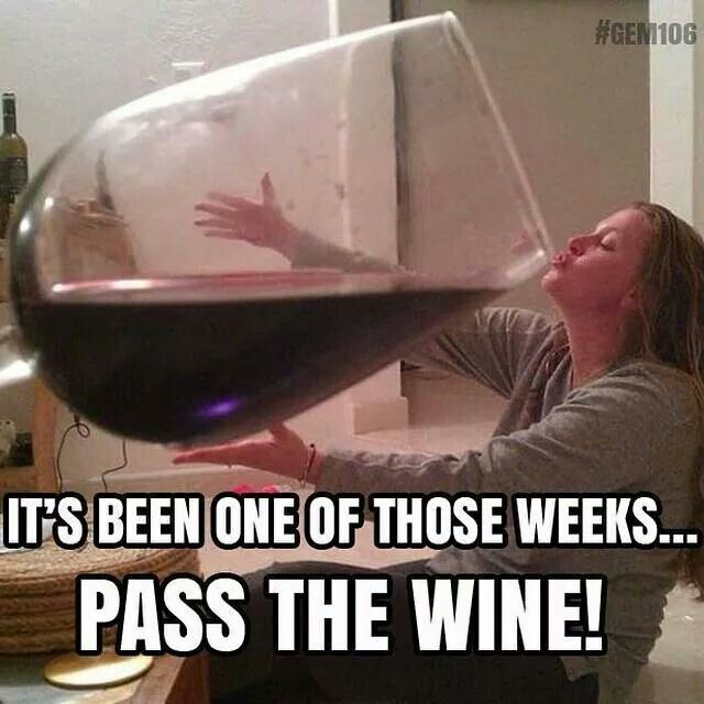 Thank God This Week Is Over Wine Jokes Wine Meme Wine Humor