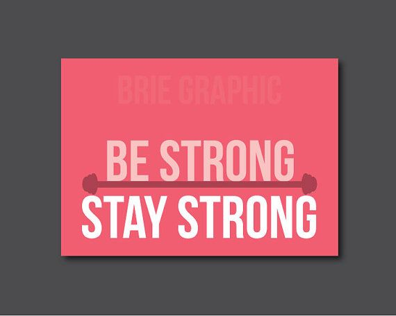 Be Strong Stay Strong Inspirational Quote Home by BrieGraphic, $10.00