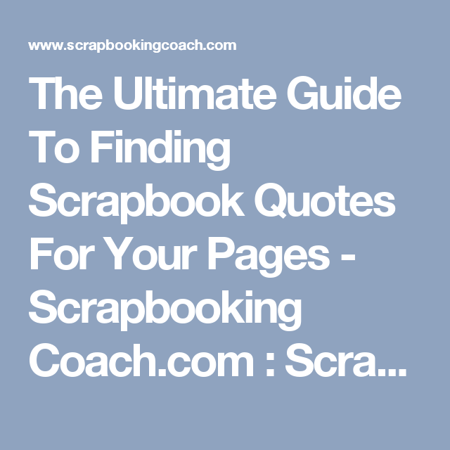The Ultimate Guide To Finding Scrapbook Quotes For Your Pages