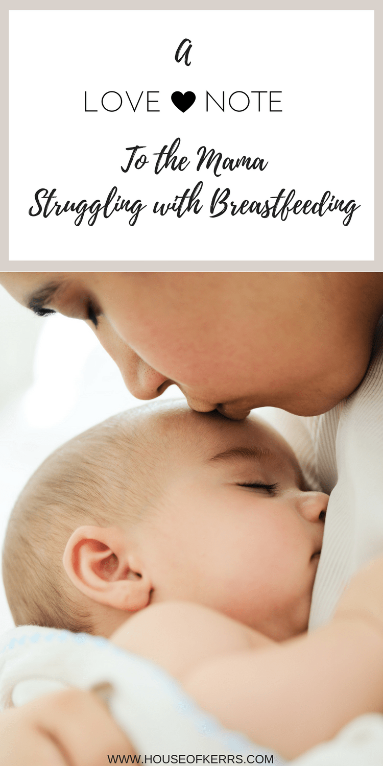 A Love Note To The Mama Struggling With Breastfeeding -2867