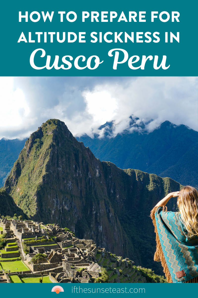 How To Prepare For Altitude Sickness When You Travel To Peru Altitude Sickness Travel Peru Travel
