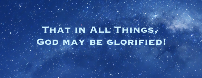 That In All Things God May Be Glorified Be Glorified God All Things