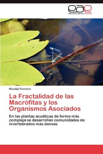 La Fractalidad de Las Macrofitas y Los Organismos Asociados