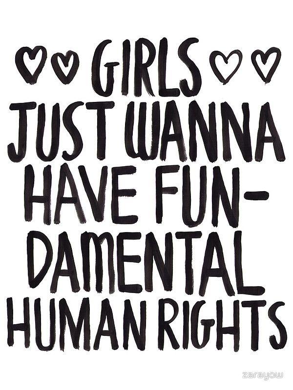 Girls Just Wanna Have Fun damental Rights