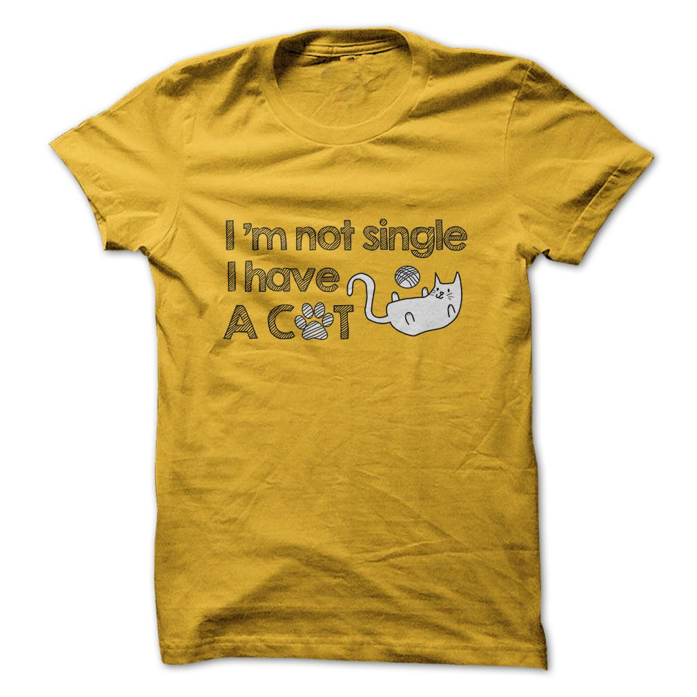 I am not Single I have a Cat Shirt, Make you smile with lovely cat. If you love a Cat, this shirt is for you. #catshirts