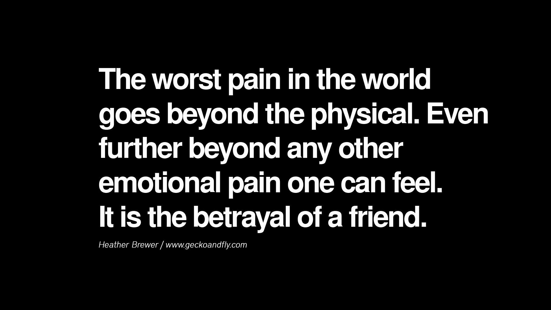 Betrayal Friendship Quotes: Quotes On Friendship, Trust And Love Betrayal The Worst