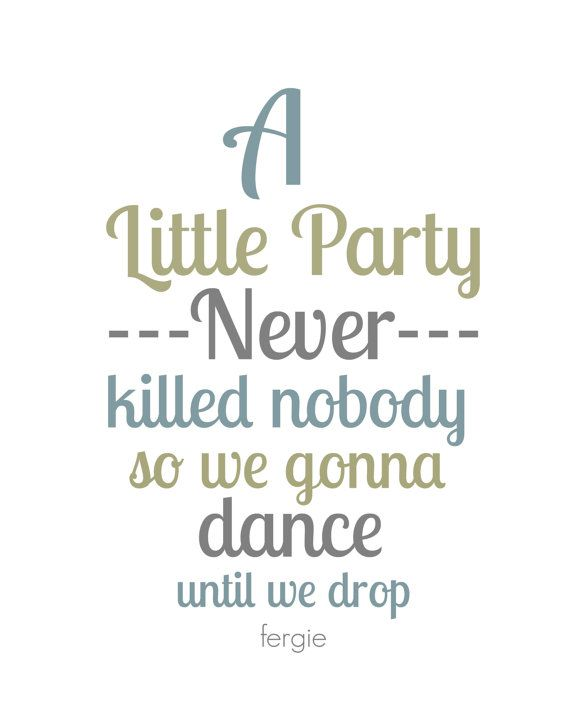 Fergie A Little Party Never Killed Nobody Great By Gbloomstudio