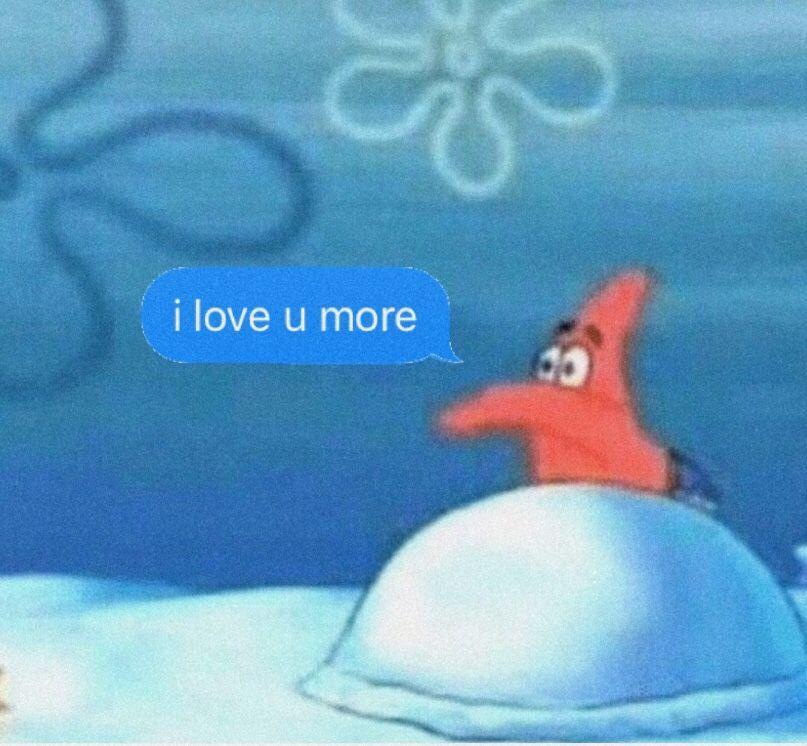 I Love U More Cute Memes Cute Love Memes Spongebob Memes