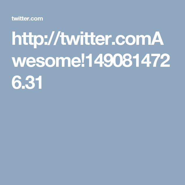 http://twitter.comAwesome!1490814726.31