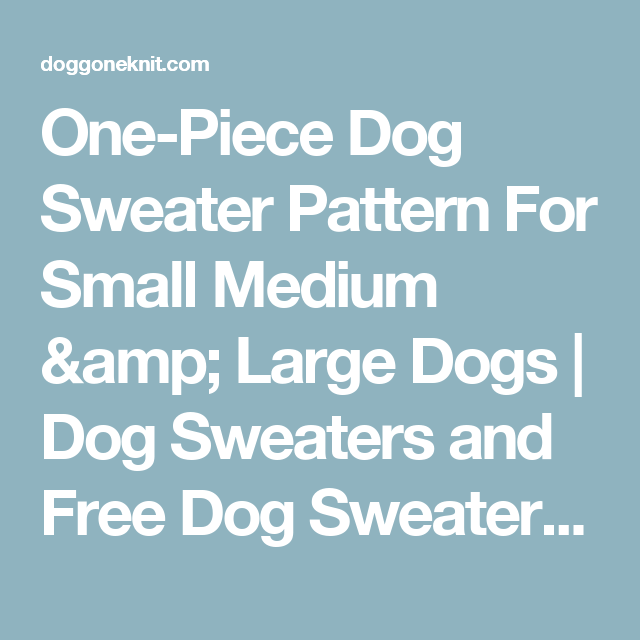 One piece dog sweater pattern for small medium large dogs dog one piece dog sweater pattern for small medium large dogs dog sweaters and dt1010fo