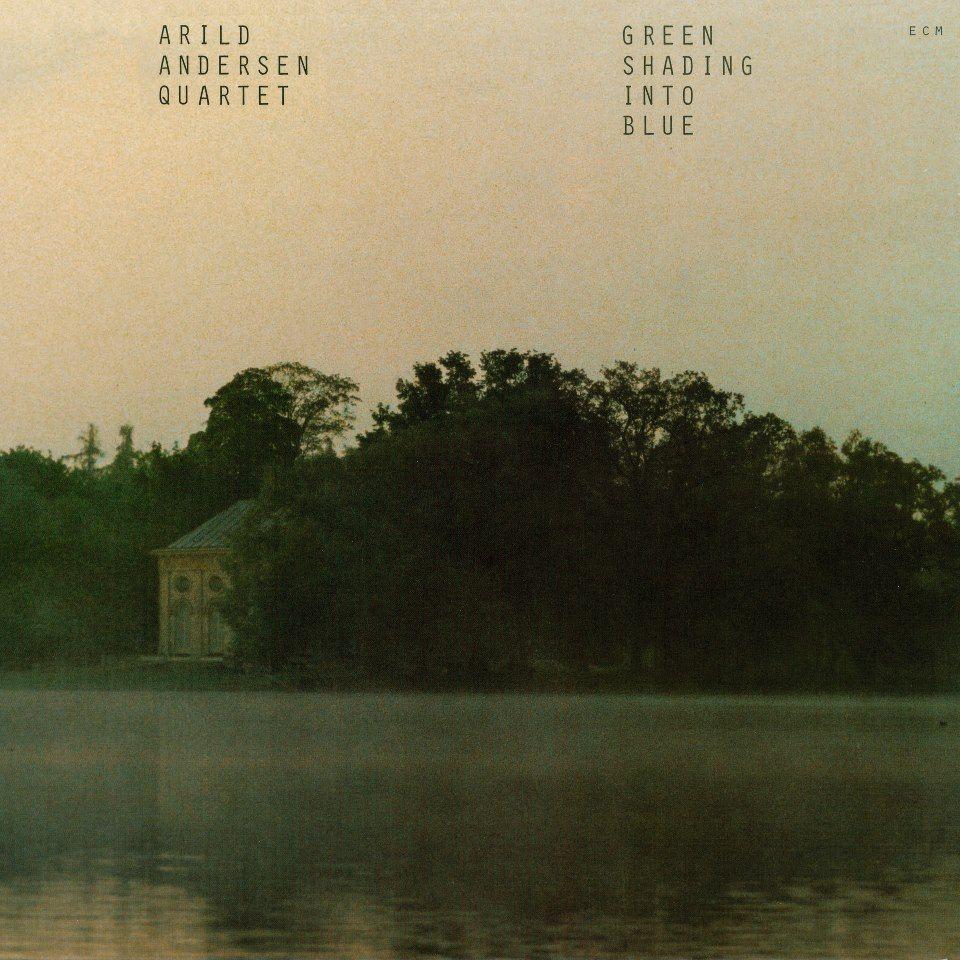 1127 Arild Andersen Quartet Green Shading Into Blue