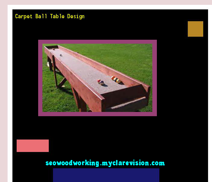 Carpet Ball Table Design 074508   Woodworking Plans And Projects!
