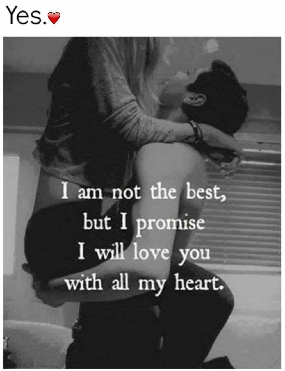 I Promise I Will Love You So Hard And With Whole My Heart Now And
