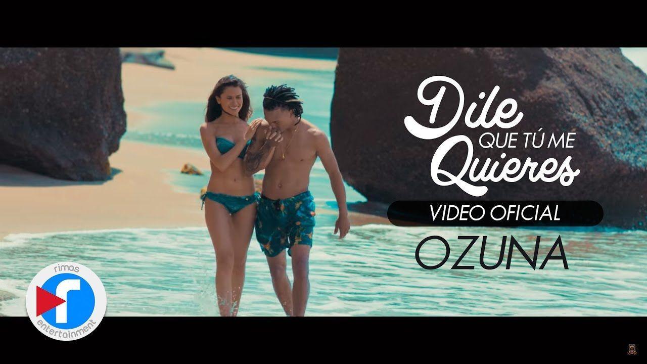Ozuna Dile Que Tu Me Quieres Video Oficial Youtube Music Youtube Videos Music Music Videos Latest Music Videos
