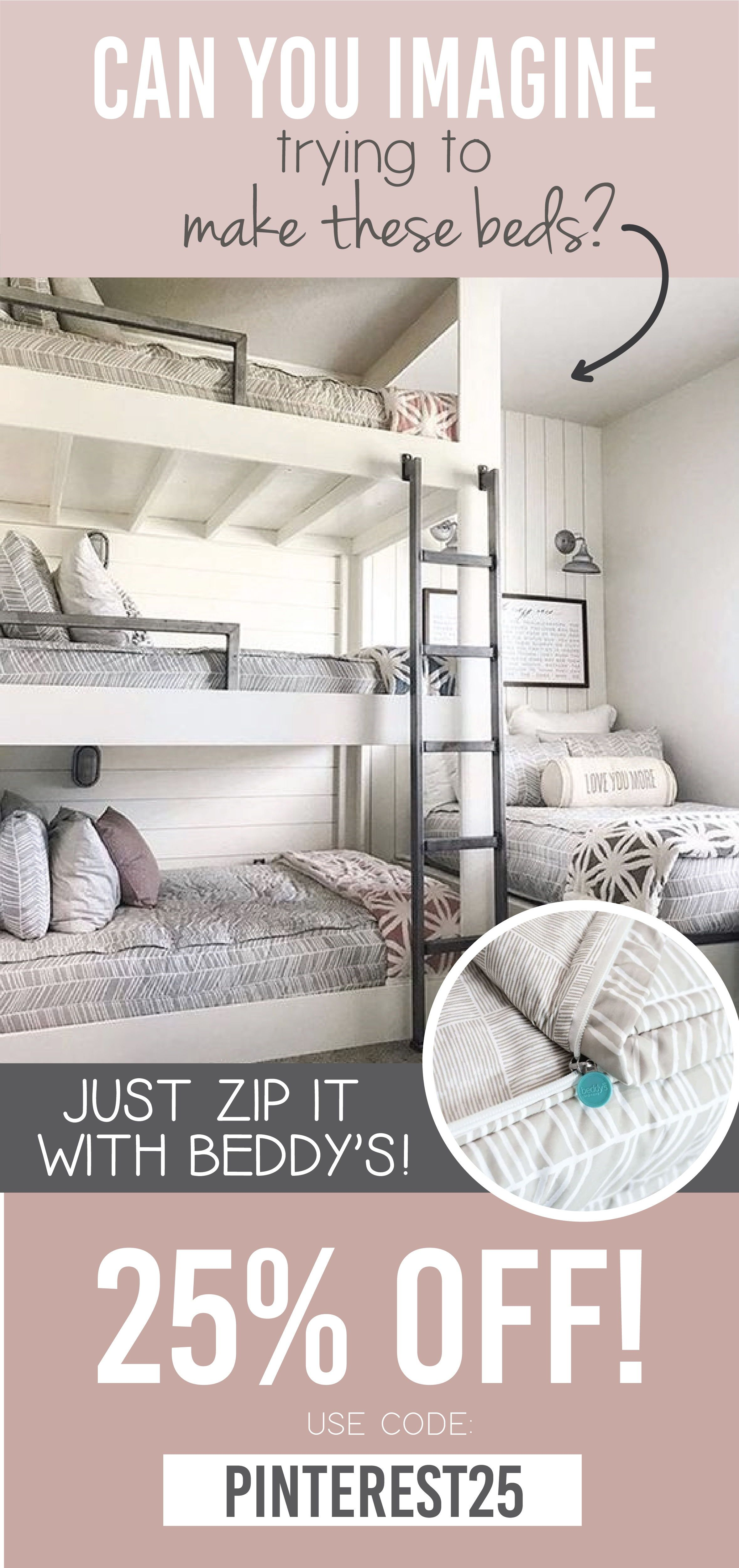 Can You Imagine How Hard It Would Be To Make These Beds Luckily With Beddy S We Make It Easy All You Do Is Zip Use Code Pinter In 2020 Bunk Beds