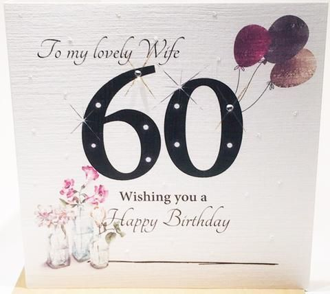 60th Birthday Card For A Lovely Wife Herbysgifts Com 60th Birthday Cards Birthday Cards Birthday Cards For Mum