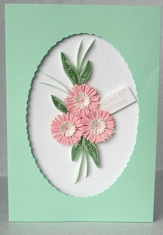 60th Birthday Card With Quilling Flowers Can Be For Any Age Quill