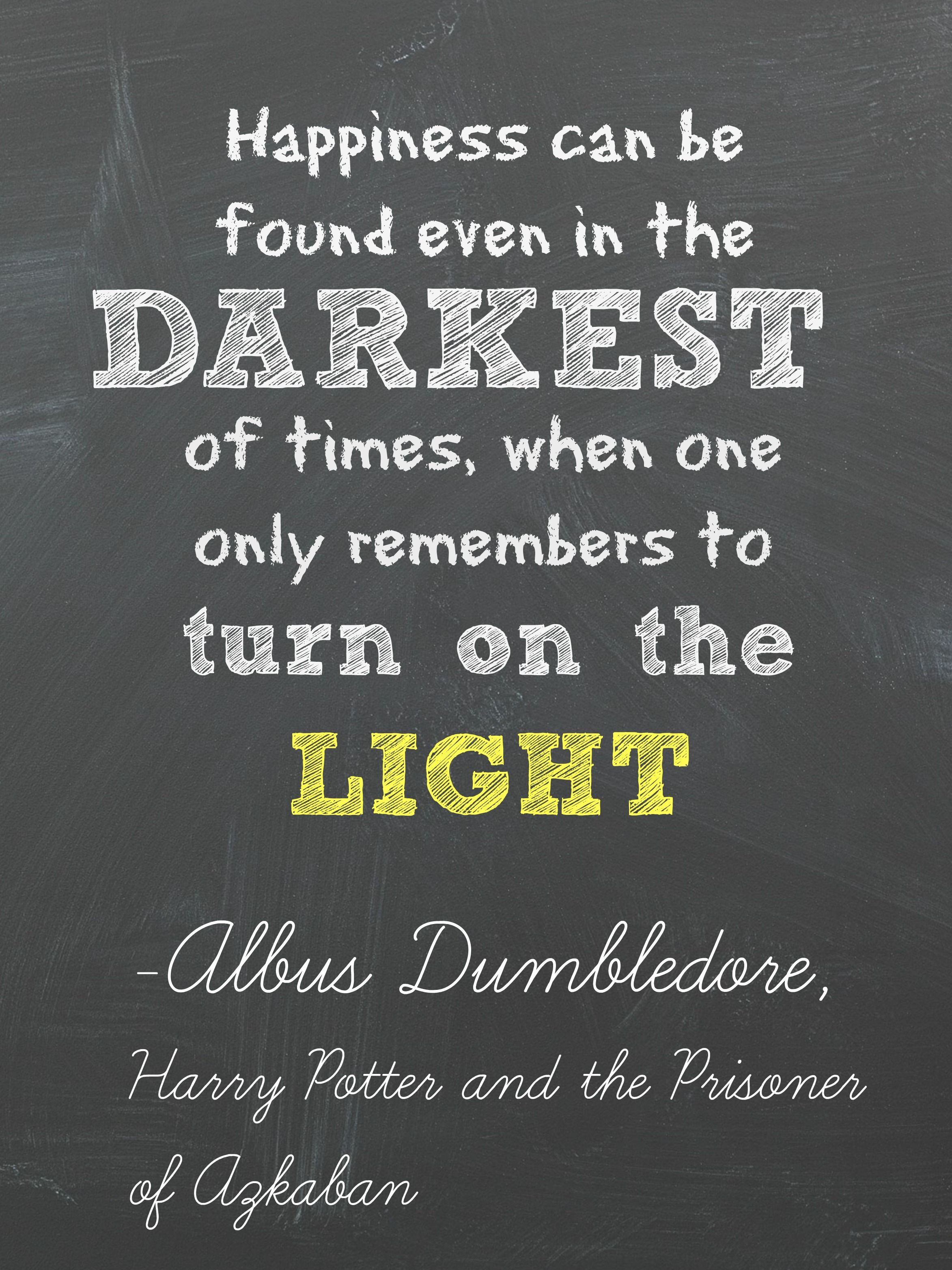 Happiness Dark Times Light Dumbledore Quotes Jk Rowling Harry