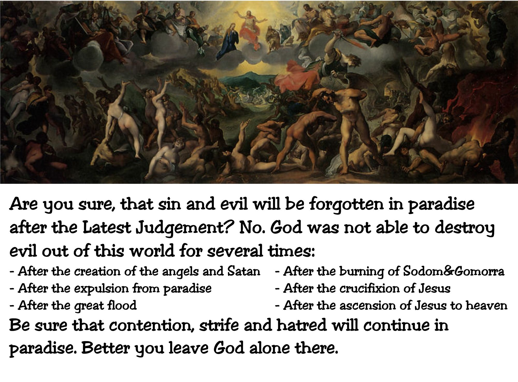 Sin and evil will continue in paradise - #God #Jesus #Christ #Bible #Religion #Atheist #Sin #Forgive #Happy #Life #Love