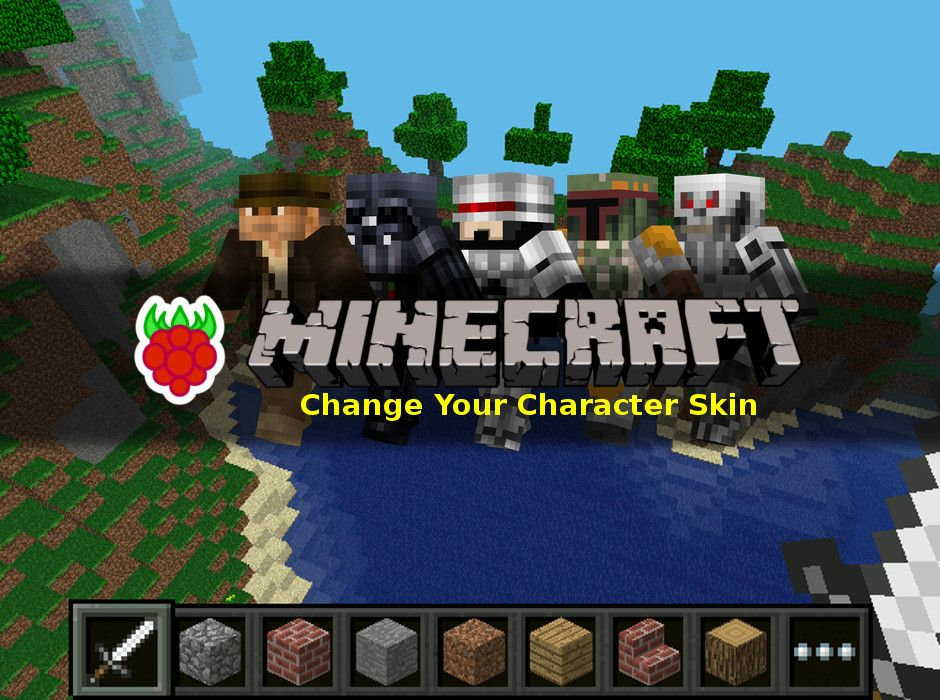 How to Change Your Character Skin In #Minecraft Pi Edition