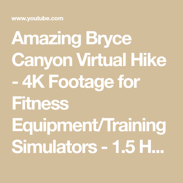 Amazing Bryce Canyon Virtual Hike - 4K Footage for Fitness Equipment/Training Simulators - 1.5 HRS -...
