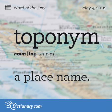 Toponym A Planet Name Country Name Etc This Word Entered English