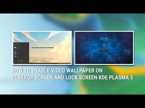 How To Enable Video Wallpaper On Desktop Screen And Lock Screen Kde Plasma 5 Youtube Lockscreen Video Plasma
