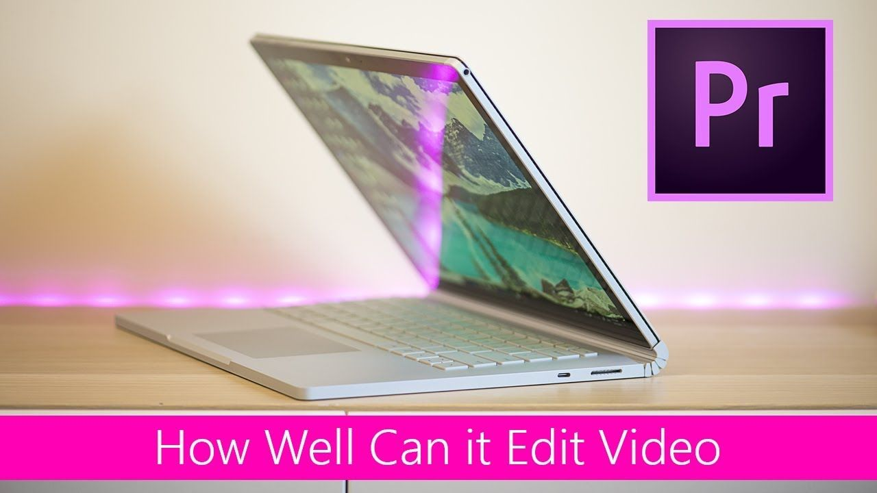 Surface Book 2 Video Editing Review Vs Macbook Pro Vs Xps 15 Vs Alienw Macbook Pro Alienware Macbook