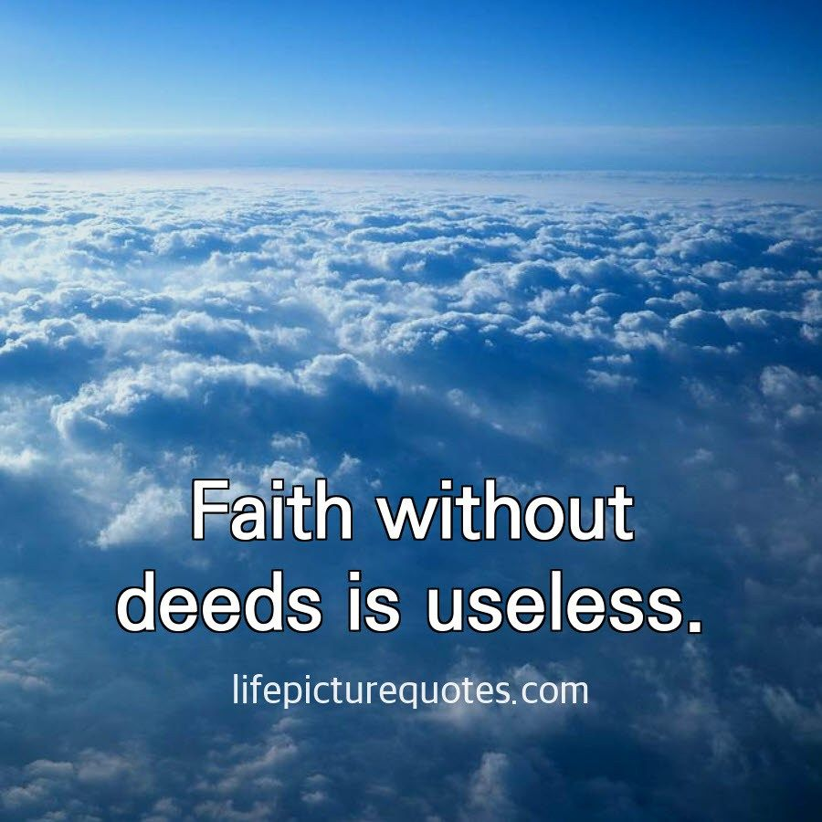 Faith without deeds is useless. - Life Picture Quotes(이미지 포함)