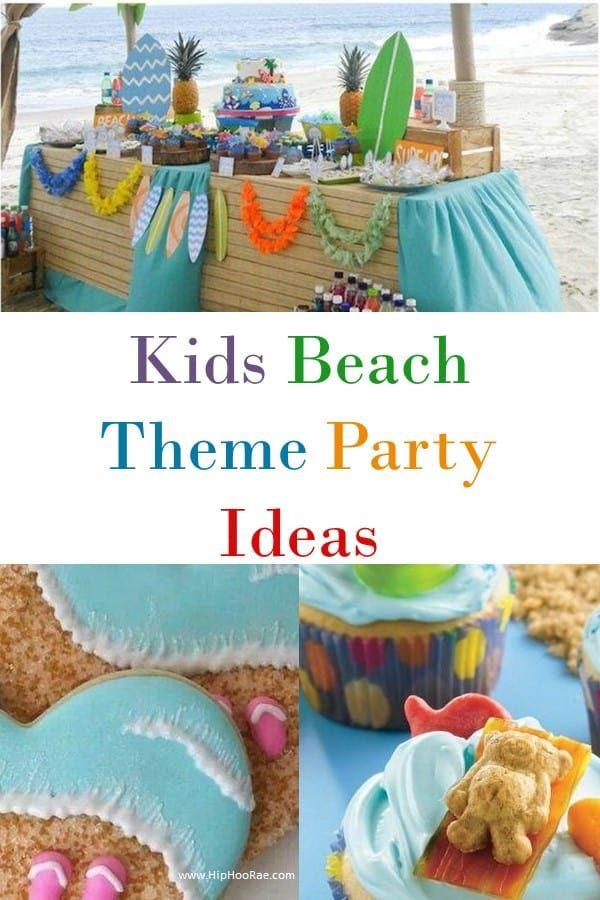 Kids Beach Theme Party Ideas Kids Beach Party Beach Birthday Party Beach Party Decorations