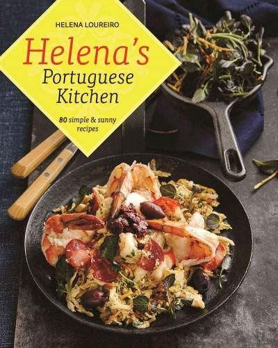 Helenas portuguese kitchen 80 simple sunny recipes foodie helenas portuguese kitchen 80 simple sunny recipes forumfinder Images
