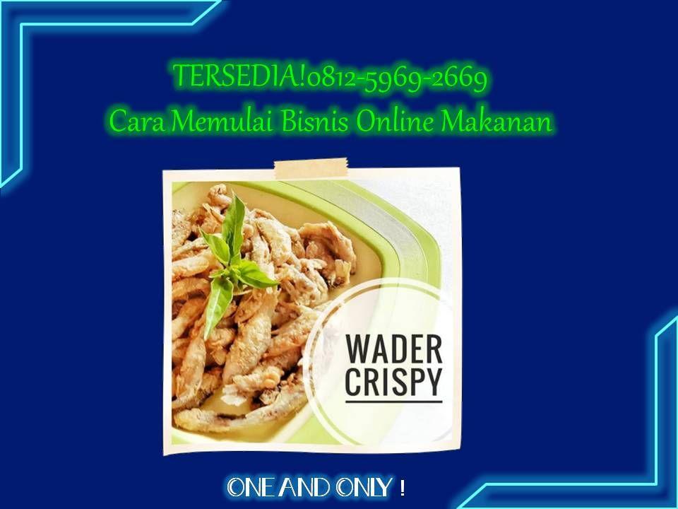 TERSEDIA!0812-5969-2669 Cara Memulai Bisnis Online Makanan ...