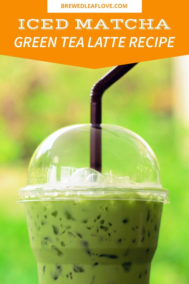 Photo of How To Make An Iced Matcha Green Tea Latte – Brewed Leaf Love