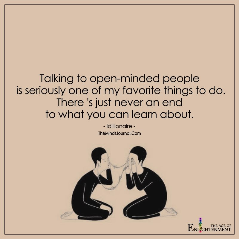 Talking To Open Minded People Cool Words Open Minded Quotes Words Quotes
