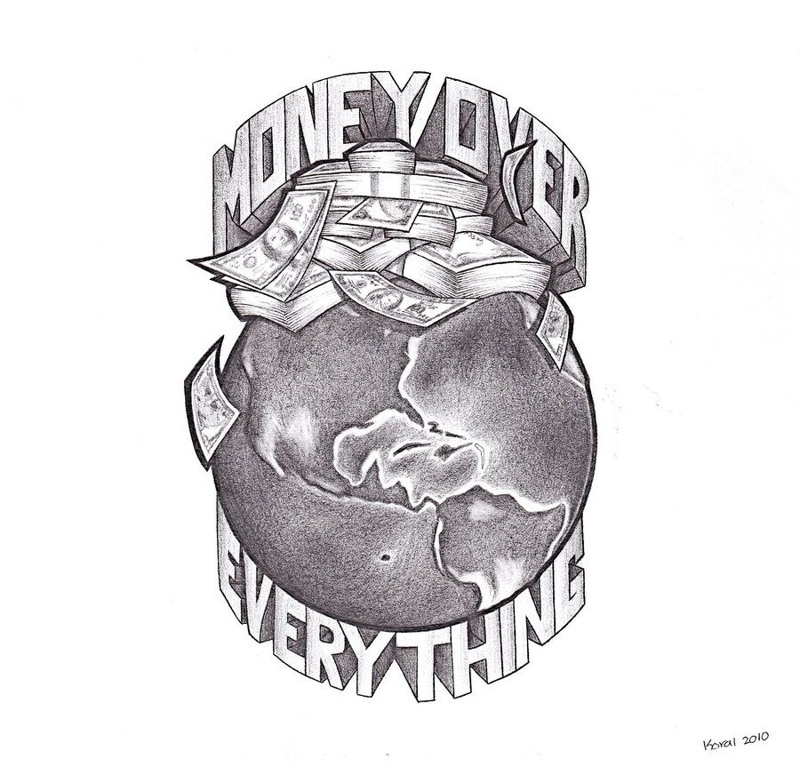 'Money Over Everything' by Heteroclite360 on DeviantArt