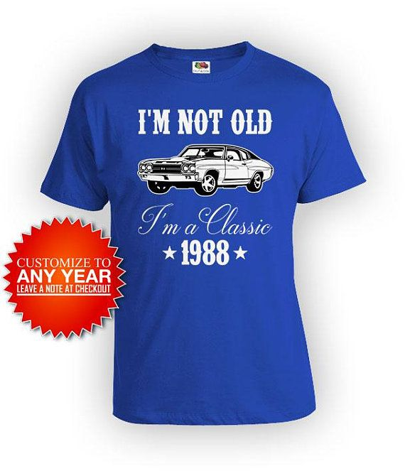 30th Birthday Shirt Bday Gift Ideas For Him Dad T Custom Year B Day Im Not Old A