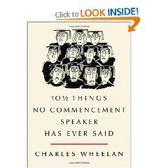 Charles Wheelan 10 1 2 Things Sayings Commencement Book Worth Reading