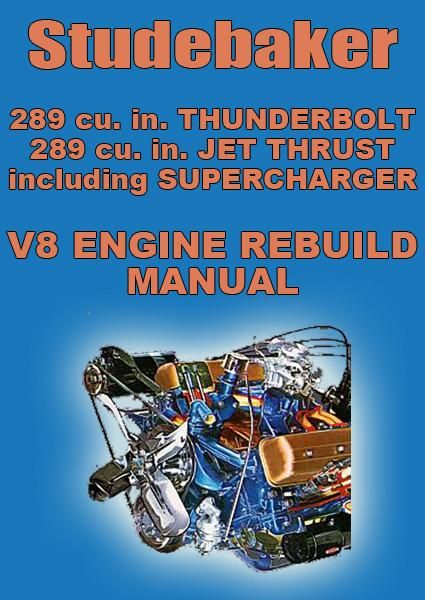 Studebaker Thunderbolt And Jet Thrust 289 Cid V8 1959 1964 Engine
