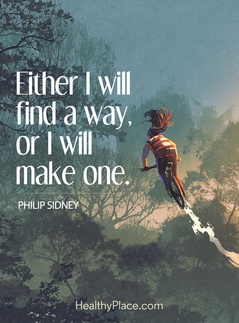 Positive Quote Either I Will Find A Way Or I Will Make One Philip Sidney Www Health Quotes Inspirational Positive Confidence Quotes Self Confidence Quotes