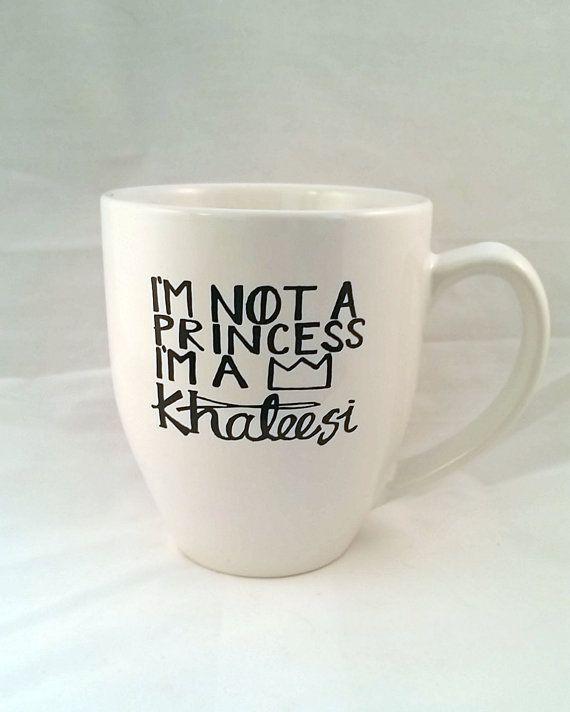 Iu0027m Not A Princess, Iu0027m A Khalessi Game Of Thrones Mug. Amazing  GiftsSnugglesDorm IdeasMarathonsDrawing ...